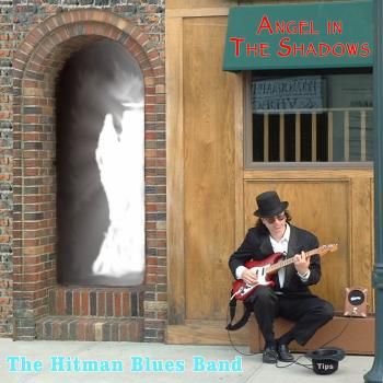 Hitman Blues Band – Angel In The Shadows