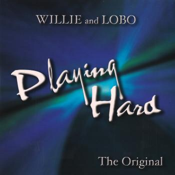 Willie And Lobo – Playing Hard