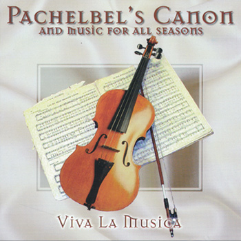 Viva La Musica – Pachelbel's Canon And Music For All Seasons