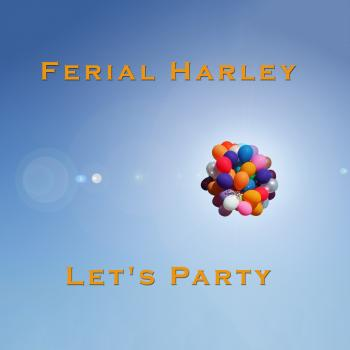 Ferial Harley – Let's Party