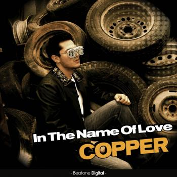 Copper – In The Name Of Love