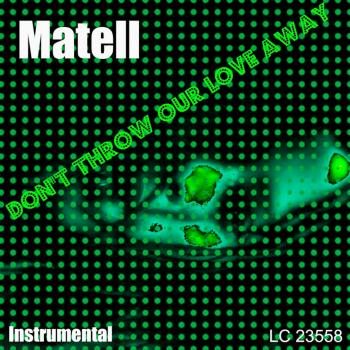 Matell – Don't Throw Our Love Away