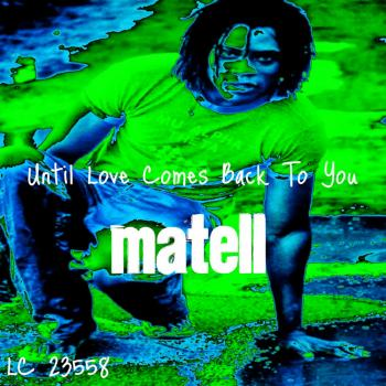 Matell – Until Love Comes Back To You