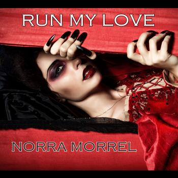 Norra Morrel – Run My Love