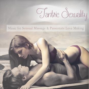 Various Artists – Tantric Sexuality (music For Sensual Massage And Passionate Love Making) (mixed By Dj Mnx)