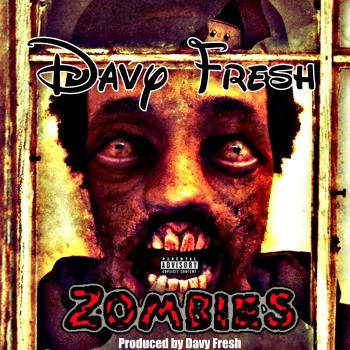 Davy Fresh – Zombies