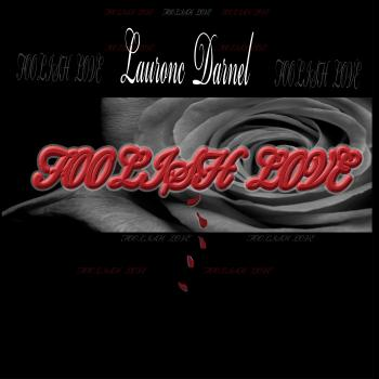 Lauronc Darnel – Foolish Love