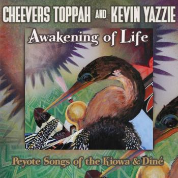 Cheevers Toppah And Kevin Yazzie – Awakening Of Life