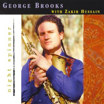 George Brooks, Dave Belove, Molly Holm, Zakir Hussain, David Rokeach And Jack Perla – George Brooks –  Night Spinner
