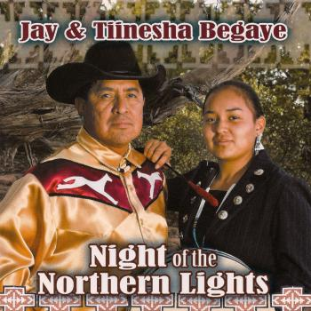 Jay Begaye And Tiinesha Begaye – Night Of The Northern Lights
