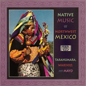 Mayo Flutist And Drummer – Native Music Of Northwest Mexico