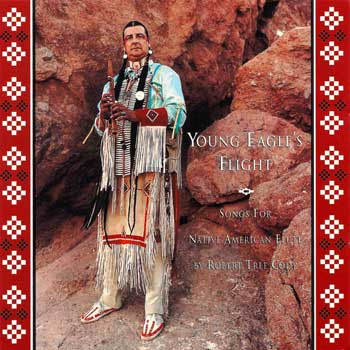 Robert Tree Cody – Young Eagle's Flight – Songs For The Native American Flute