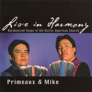 Verdell Primeaux And Johnny Mike – Live In Harmony – Harmonized Songs Of The Native American Church