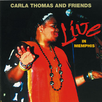 Carla Thomas And Friends – Live In Memphis