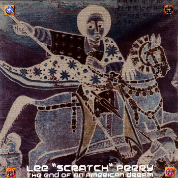 Lee « Scratch » Perry – The End Of An American Dream