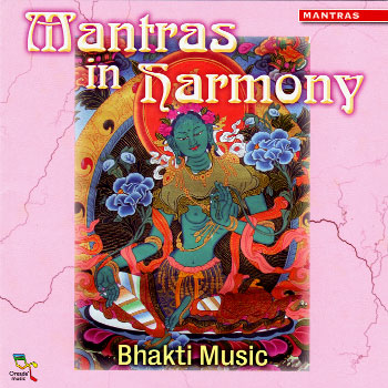 Bhakti Music : Mantras In Harmony