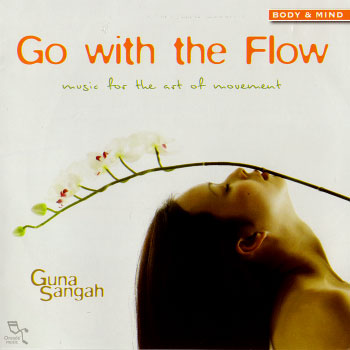 Guna Sangah – Go With The Flow : Music For The Art Of Movement